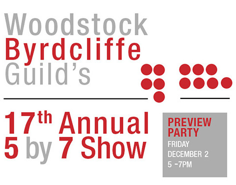 "The Woodstock Byrdcliffe Guild Presents It's 17th Annual ""5 by 7 Show"""